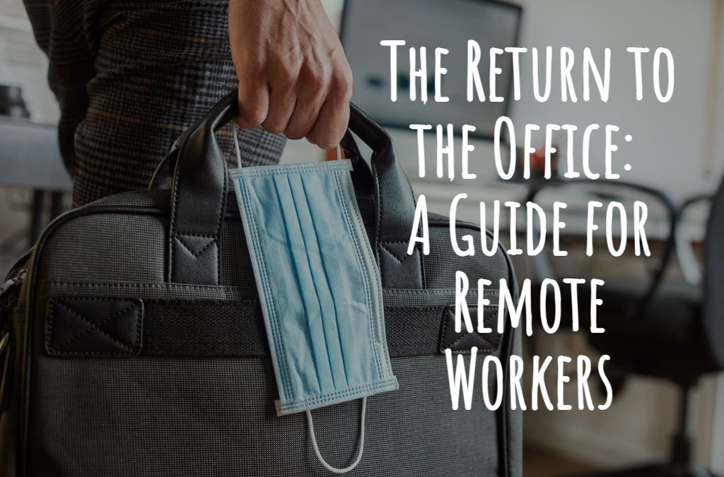 The Return to the Office: A Guide For Remote Workers